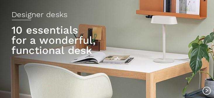Designer desks : 10 essentials for a wonderful, functional desk