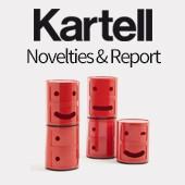 Kartell : Novelties & report
