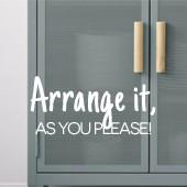 Arrange it, as you please!