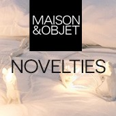 Maison & Objet show : Novelties presented at the preview showing